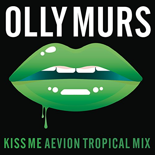 Kiss Me (Aevion Tropical Mix)
