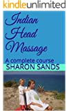 Indian Head Massage Part 2: A complete certified course (Indian Head Massage Training)