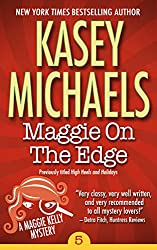 Maggie On The Edge (Maggie Kelly Mystery Book 5)