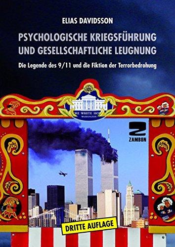 Download Psychologische Kriegsführung und gesellschaftliche Leugnung: Die Legende des 9/11 und die Fiktion der Terrorbedrohung