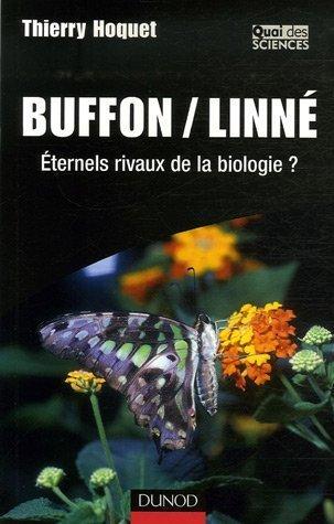 Buffon/Linné : Eternels rivaux de la biologie ? par Thierry Hoquet