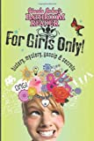 Uncle John's Bathroom Reader for Girls Only!: Mystery, History, Gossip & Secrets (Uncle John's Bathr: Written by Bathroom Reader, 2011 Edition, Publisher: Perseus Oto [Paperback]
