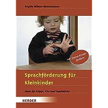 Sprachförderung für Kleinkinder: Ideen für Krippe, Kita und Tagesmütter