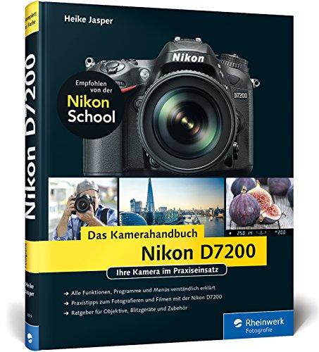 Nikon D7200. Das Kamerahandbuch: Ihre Kamera im Praxiseinsatz