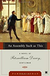 An Assembly Such as This (Fitzwilliam Darcy Gentleman #01) Aidan, Pamela ( Author ) May-30-2006 Paperback