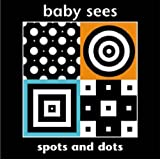BABY SEES SPOTS & DOTS