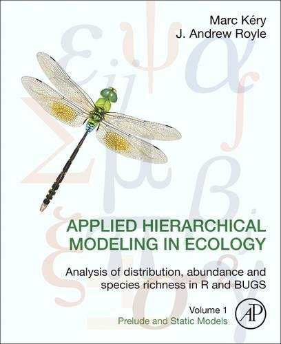 Applied Hierarchical Modeling in Ecology: Analysis of distribution, abundance and species richness in R and BUGS: Volume 1:Prelude and Static Models por Marc Kery