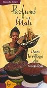 Parfums du Mali : Dans le sillage du wusulan par Ba Konaré