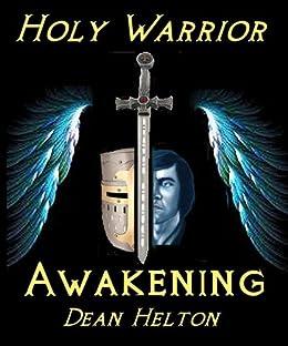 Holy Warrior: Awakening by [Helton, Dean]