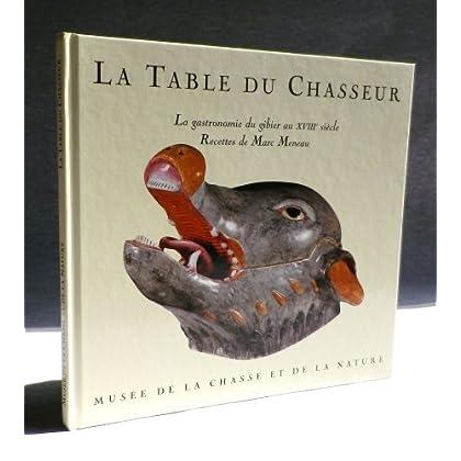 La table du chasseur : La gastronomie du gibier au XVIIIe siècle