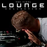 The Vinyl Lounge Collection (The Best Vinyl Lounge e Chillout Collection)