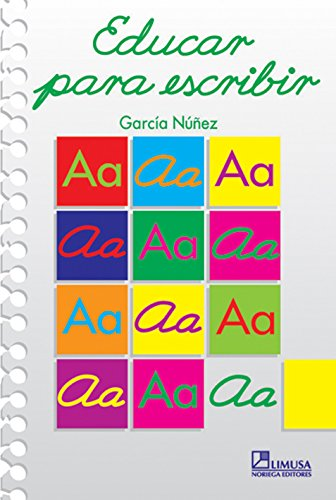 Educar Para Escribir/ Teach to Write por Juan A. Garcia Nunez