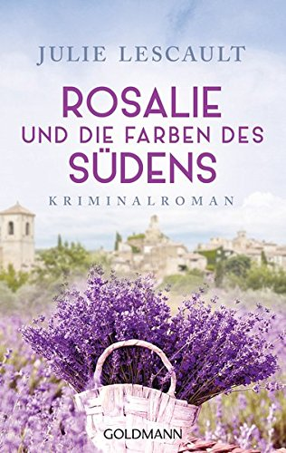 Lescault, Julie: Rosalie und die Farben des Südens