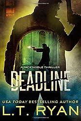 Deadline (Jack Noble #11): Volume 11 by L.T. Ryan (2016-06-27)