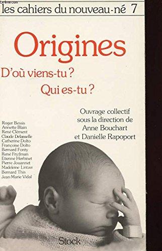 Les cahiers du nouveau-né Tome 7 : Les Origines... D'Où viens-tu ? Qui es-tu ?
