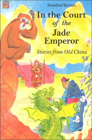 In the court of the Jade Emperor : stories from old China