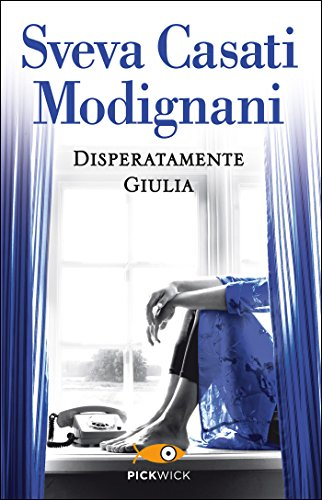 Disperatamente Giulia (Super bestseller)