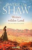 Weites wildes Land: Ein Australien-Roman (Die Hamilton-Saga, Band 1)