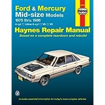 Ford and Mercury Mid-size Models 1975-86 4 Cylinder In-line 6 Cylinder V6, V8 Owner's Workshop Manual (Book No. 773)