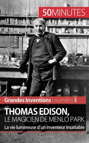 Thomas Edison, le magicien de Menlo Park: La vie lumineuse d'un inventeur insatiable par Benjamin Reyners