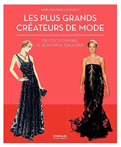 Les plus grands créateurs de mode: De Coco Chanel à...
