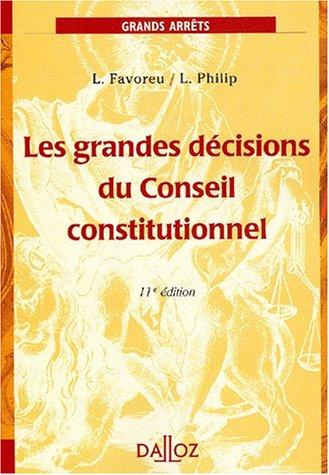 Les grandes dcisions du Conseil constitutionnel. 11me dition