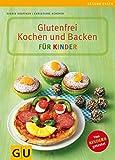 Glutenfrei Kochen und Backen für Kinder (GU Genussvoll essen)