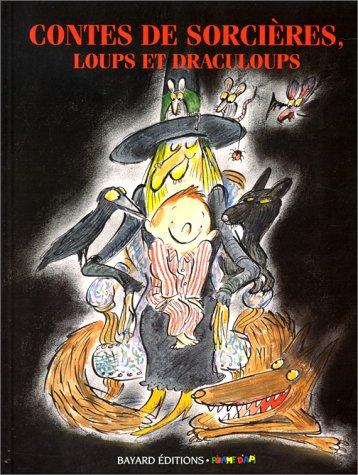 Contes de sorcières : Loups et draculoups, les meilleurs contes de