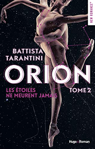 Orion - tome 2 Les étoiles ne meurent jamais (New romance) par [Tarantini, Battista]