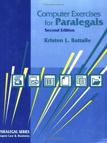 Workbook for an Introduction to Computers for Paralegals, Second Edition (Paralegal series Aspen Law & Business) 2nd edition by Battaile, Kristen L. (1997) Paperback