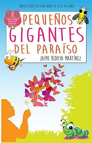 Pequeños gigantes del paraíso: Novela didáctica para niños de 10 a ...