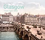 Batsford's Glasgow Then and Now (Then & Now) by Carol Foreman (2013-07-13)