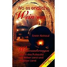 Wo es emdlich Wein wird: Weinwanderungen durch das Pulkautal mit Retzer Land und Znaimer Land