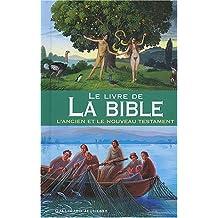 Le livre de la Bible : L'Ancien et le Nouveau Testament