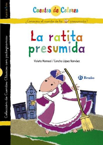 La ratita presumida / Los novios de la ratita presumida (Castellano - A Partir De 3 Años - Cuentos - Cuentos De Colores)