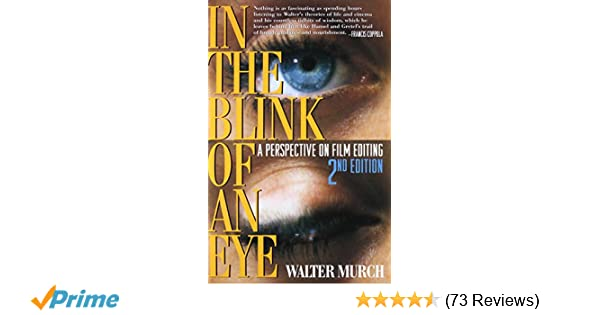 In the blink of an eye 2nd edition a perspective on film editing in the blink of an eye 2nd edition a perspective on film editing amazon walter murch 9781879505629 books fandeluxe Choice Image