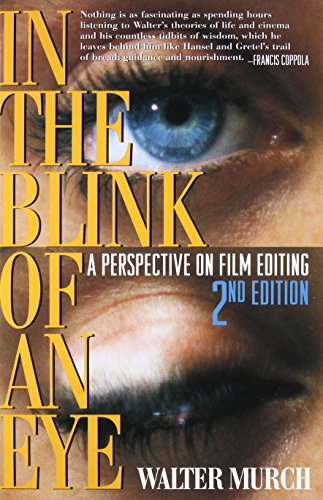 In the Blink of an Eye: A Perspective on Film Editing por Walter Murch
