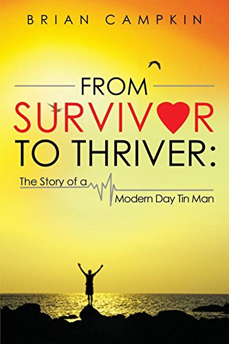 From Survivor to Thriver: The Story of a Modern Day Tin Man