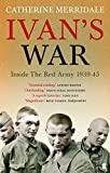 Ivan's War: The Red Army at War 1939-45