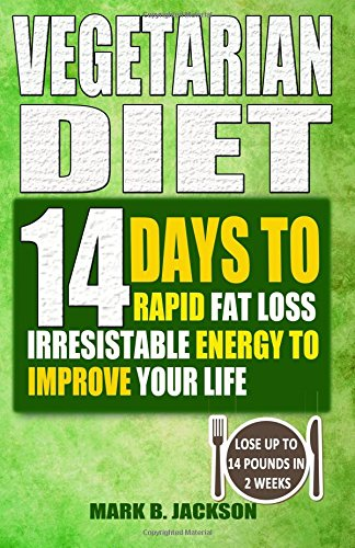 vegetarian-diet-14-days-to-rapid-fat-loss-irresistable-energy-to-improve-your-life-61-newest-mouth-w