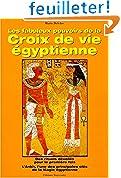 Les Fabuleux Pouvoirs de la croix de vie égyptienne : Des rituels dévoilés pour la première fois, l'Anckh l'une des principales clés de la magie égyptienne