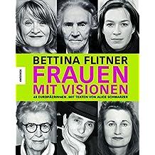 Frauen mit Visionen: 48 Europäerinnen