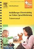 Heidelberger Elterntraining zur frühen Sprachförderung: Trainermanual - mit Zugang zum
