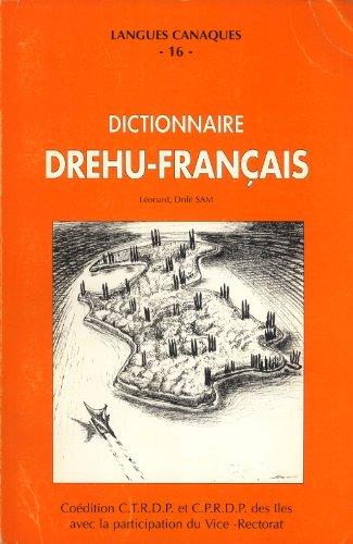 Langues Canaques, 16 : Dictionnaire Drehu-Français (Lifou, Nouvelle-Calédonie): Suivi d'un Lexique Français-Drehu pour Débutants