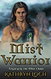 Mist Warrior (Legacy of the Mist Clans Book 1)