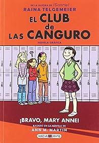 El Club de las Canguro: ¡Bravo, Mary Anne! par Raina Telgemeier
