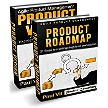 Agile Product Management: (Box set) Product Vision 21 Steps to setting excellent goals & Product Roadmap 21 Steps to setting a high level product plan ... software development) (English Edition)