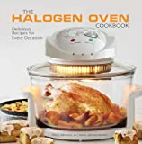 The Halogen Oven Cookbook: 100 Delicious Recipes for Every Occasion
