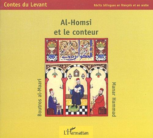 Al-Homsi et le conteur : Edition bilingue français-arabe