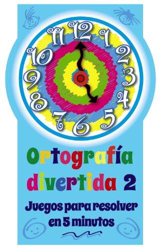 Ortografía divertida 2 por Carmen;Lázaro, Ángel;Pérez Gutiérrez, Ana Isabel Pérez Canet